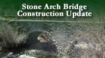 Stone Arch Bridge Construction Update