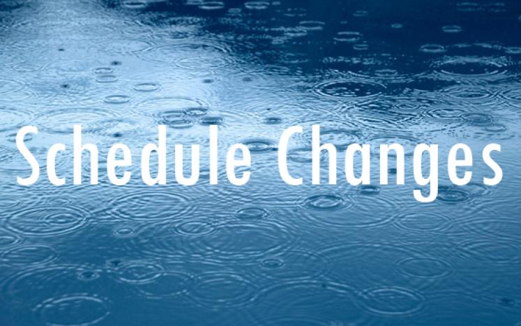 Schedule Changes due to Rain